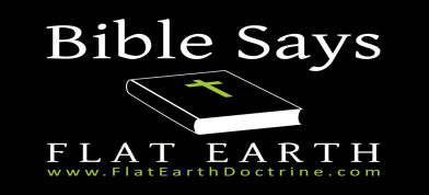 Flat Earth Doctrine . Com